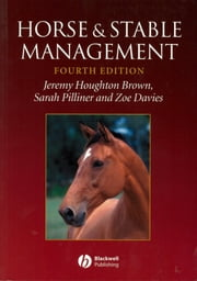 Horse and Stable Management ebook by Jeremy Houghton Brown,Sarah Pilliner,Zoe Davies