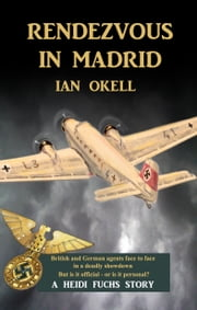 Rendezvous in Madrid ebook by Ian Okell
