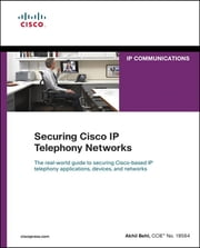 Securing Cisco IP Telephony Networks ebook by Akhil Behl