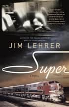 Super - A Novel ebook by Jim Lehrer