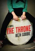 The Throne ebook by Beth Goobie