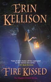 Fire Kissed ebook by Erin Kellison