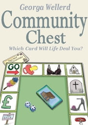 Community Chest - Which Card Will Life Deal You? ebook by Georga Wellerd