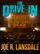 The Drive-In Book 1 ebook by Joe R. Lansdale