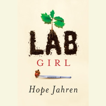 Lab Girl audiobook by Hope Jahren