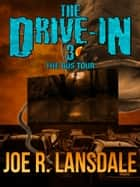 The Drive-In Book 3 ebook by Joe R. Lansdale