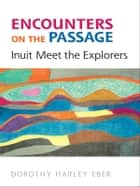 Encounters on the  Passage ebook by Dorothy Harley  Eber
