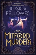The Mitford Murders - Curl up with the must-read mystery of the year ebook by Jessica Fellowes