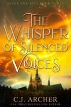 The Whisper of Silenced Voices ekitaplar by C.J. Archer