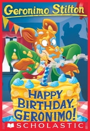 Happy Birthday, Geronimo (Geronimo Stilton #74) ebook by Geronimo Stilton