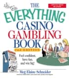 The Everything Casino Gambling Book ebook by Meg Elaine Schneider