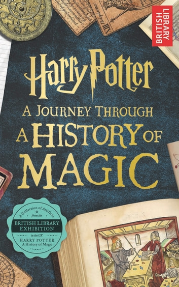 Harry Potter - A Journey Through A History of Magic ebook by British British Library
