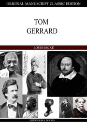 Tom Gerrard ebook by Louis Becke