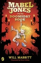 Mabel Jones and the Doomsday Book ebook by Will Mabbitt