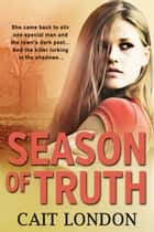 Season of Truth ebook by Cait London
