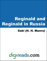 Reginald and Reginald in Russia ebook by Saki (H. H. Munro)
