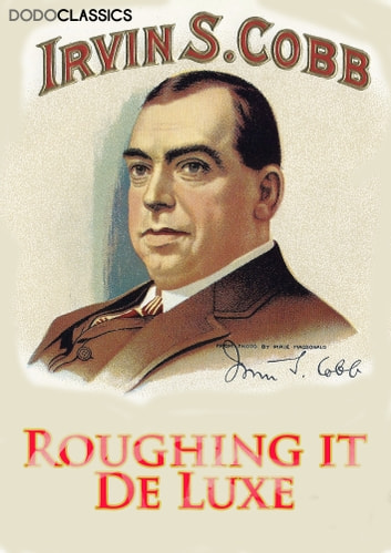 Roughing it De Luxe ebook by Irvin S Cobb