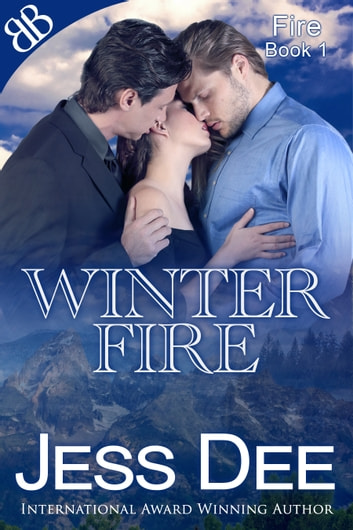 Winter Fire Alpha Male Australian Vacation Erotic Love Story Ebook By Jess Dee