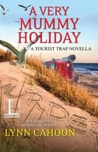 A Very Mummy Holiday 電子書 by Lynn Cahoon