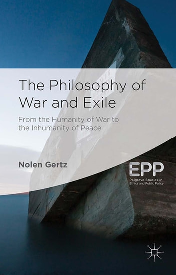 The Philosophy of War and Exile ebook by N. Gertz