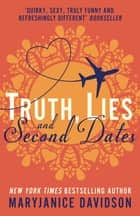 Truth, Lies, and Second Dates ebook by MaryJanice Davidson