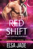 Red Shift - Intergalactic Dating Agency ebook by Elsa Jade