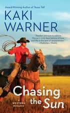 Chasing the Sun ebook by Kaki Warner