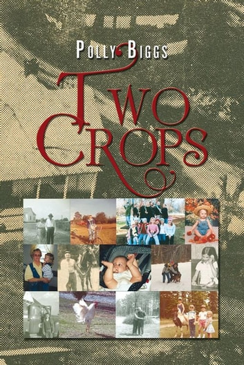 Two Crops ebook by Polly Biggs