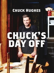 Chuck's Day Off ebook by Chuck Hughes