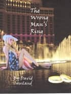 The Wrong Man's Ring ebook by David Cousland