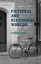 Fictional and Historical Worlds ebook by J. Hart