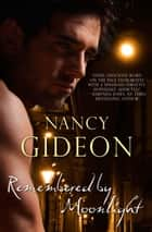Remembered by Moonlight ebook by Nancy Gideon