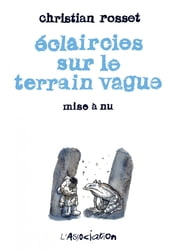 Eclaircies sur le terrain vague ebook by Christian Rosset