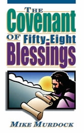 The Covenant of Fifty-Eight Blessings ebook by Mike Murdock