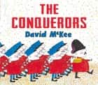 The Conquerors ebook by David McKee