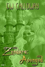 Zendara: Avenged ebook by G.W. Calloway