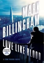 Love Like Blood - A Tom Thorne Novel ebook by Mark Billingham