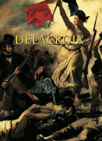 Delacroix ebook by Isabella Alston