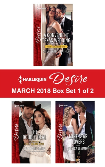 Harlequin Desire March 2018 - Box Set 1 of 2 - A Convenient Texas Wedding\The Double Deal\Lone Star Lovers ebook by Sheri WhiteFeather,Catherine Mann,Jessica Lemmon