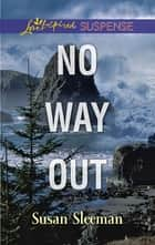 No Way Out ebook by Susan Sleeman