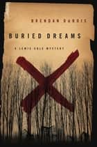 Buried Dreams - A Lewis Cole Mystery ebook by Brendan DuBois