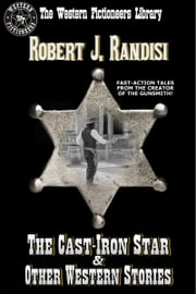 The Cast-Iron Star and Other Western Stories ebook by Robert J. Randisi
