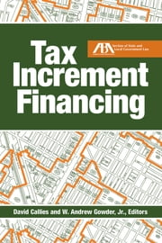 Tax Increment Financing ebook by David Callies,W. Andrew Gowder Jr.
