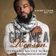 Give Me A Reason audiobook by Stephanie Nicole Norris