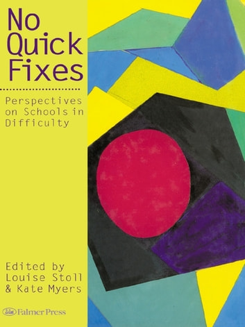 No Quick Fixes - Perspectives on Schools in Difficulty ebook by