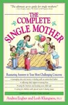 The Complete Single Mother ebook by Andrea Engber