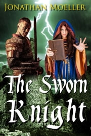 The Sworn Knight ebook by Jonathan Moeller