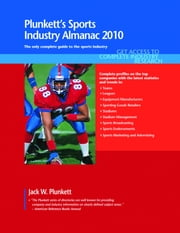 Plunkett's Sports Industry Almanac 2010: Sports Industry Market Research, Statistics, Trends & Leading Companies ebook by Plunkett, Jack W.