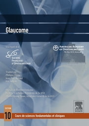 Glaucome ebook by American Academy of Ophthalmology (AAO),Société Française d'Ophtalmologie (SFO),Philippe Denis,Jean-Paul Renard,Eric Sellem