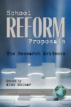 School Reform Proposals ebook by Alex Molnar